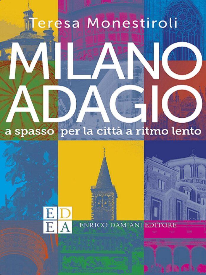 Milano Adagio di Teresa Monestiroli, in libreria dal 7 novembre