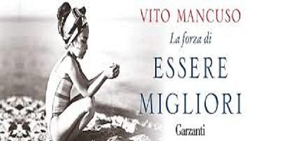 La Forza di Essere Migliori, Trattato sule virtù cardinali di Vito Mancuso