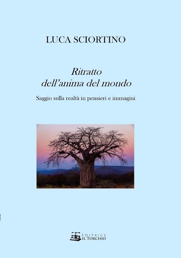 Ritratto dell'anima del mondo, l'ultimo libro di Luca Sciortino