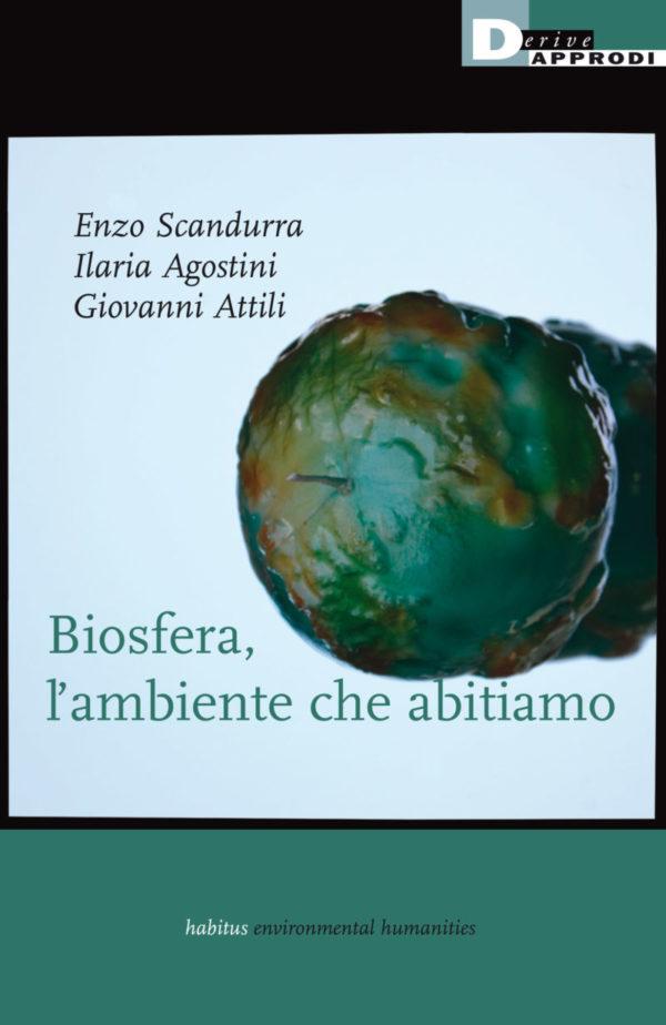 Biosfera, L'ambiente che abitiamo. Ne parliamo con l'urbanista Enzo Scandurra