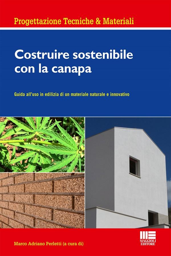 """""""Costruire sostenibile con la Canapa"""", il Materiale Green per l'edilizia"""