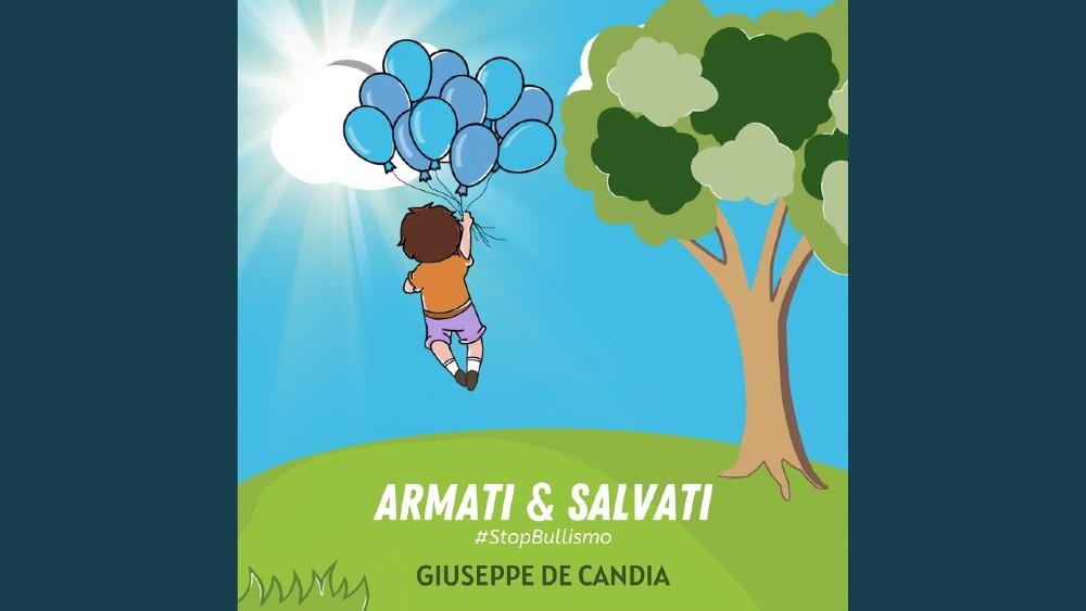 """""""Armati & Salvati"""", la canzone di Giuseppe de Candia contro il bullismo"""