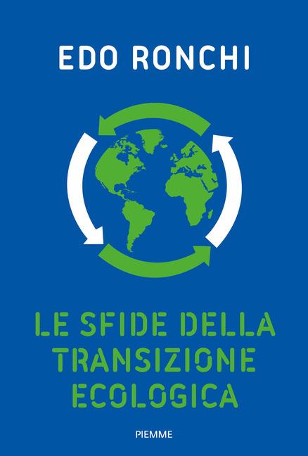 Edo Ronchi e le sfide della transizione ecologica: un nuovo sistema sociale